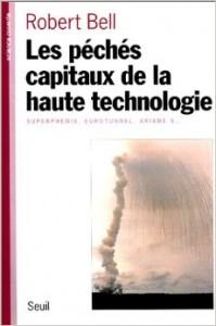 Les Pêchés capitaux de la haute technologie